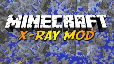 Мод X-Ray with Fly для Minecraft 1.6.2/1.6.1/1.5.2/1.5.1/1.4.7