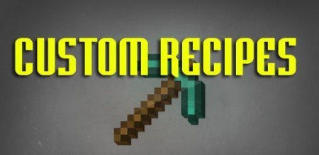 Custom Recipes мод для Minecraft 1.6.2/1.5.2/1.4.7